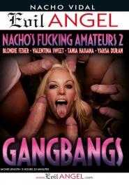 Download Nacho's Fucking Amateurs 02: Gangbangs